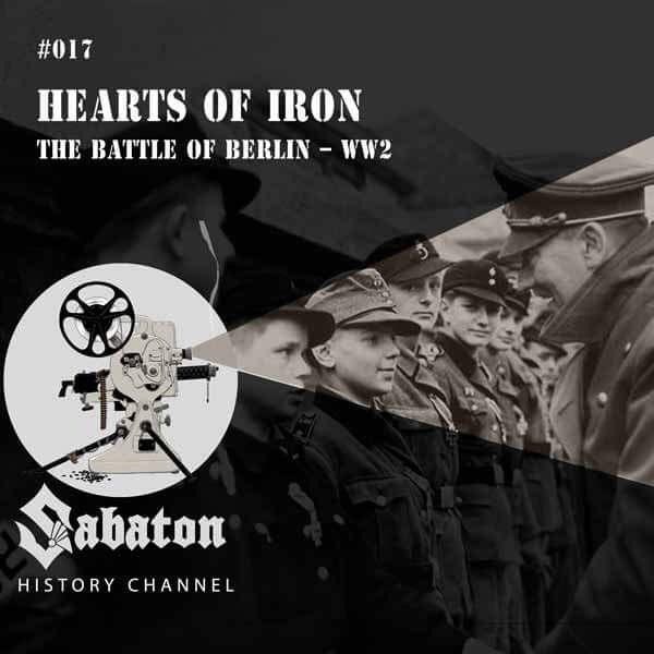 Sabaton History Episode 17 - Hearts of Iron – The Battle of Berlin